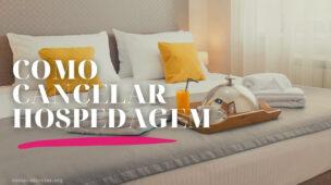 Como cancelar hospedagem, hotel, airbnb, outros