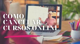 Como cancelar cursos online, aulas internet
